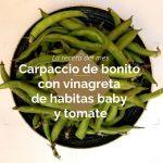 Receta: Carpaccio de bonito con habitas baby y tomate