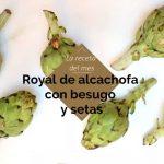 Receta: Royal de alcachofa con besugo y setas