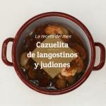 Receta: Cazuelita de langostinos y judiones